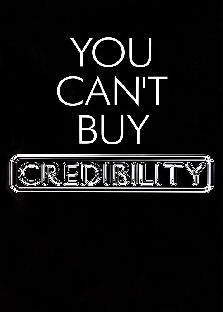 Pulp poster - You can't buy credibility