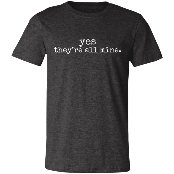 Yes They're All Mine Unisex Jersey Short-Sleeve T-Shirt