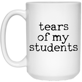 tears of my students mugs