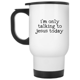 only talking to jesus - mugs