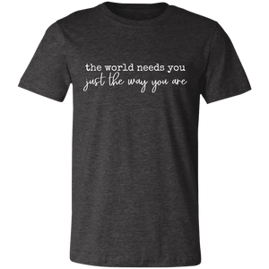the world needs you Unisex Jersey Short-Sleeve T-Shirt