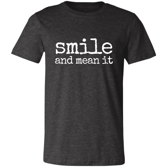 smile and mean it Unisex Jersey Short-Sleeve T-Shirt