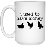 i used to have money-chickens mugs