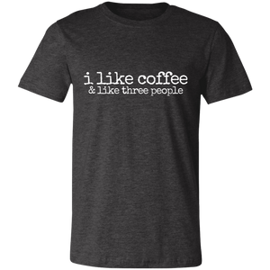 i like coffee Unisex Jersey Short-Sleeve T-Shirt