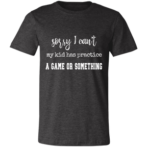 my kid has a game Unisex Jersey Short-Sleeve T-Shirt