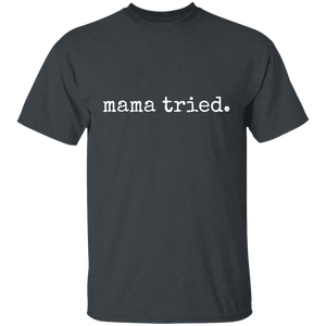 Mama Tried Youth 100% Cotton T-Shirt
