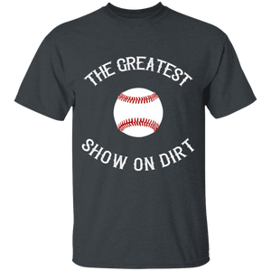 greatest show on dirt Youth 100% Cotton T-Shirt