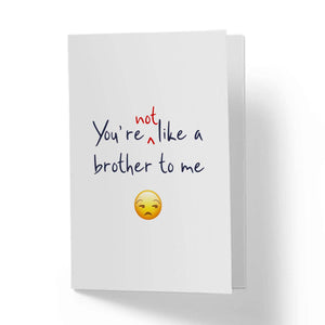 Flevor card - You're not like a brother to me