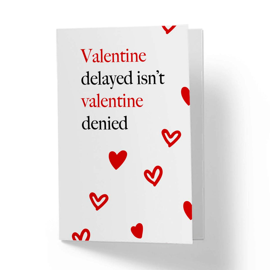 Valentine Delayed isn't Valentine Denied
