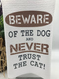 Beware of the Dog...Don't trust the Cat