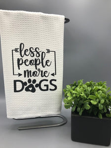 "16"" x 24"" Towel - Less People, More Dogs"