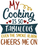 "16"" x 24"" Towel - My Cooking is so Fabulous, Even the Smoke Detector"