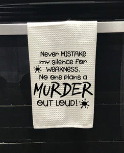 "16"" x 24"" Towel - Silence, no one plans a murder out loud"