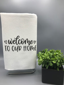 "16"" x 24"" Towel - Welcome to our Home"