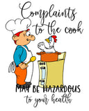 "16"" x 24"" Towel - Complaints to Cook, Maybe Hazardous to your Health"