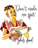 "16"" x 24"" Towel - Don't make me Spit in Your Food"