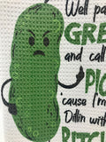 I'm Done Dillin With You....Only From The Mouth of a Pickle