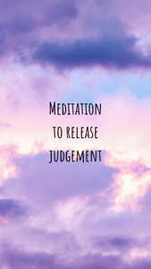 Meditation to Release Judgement