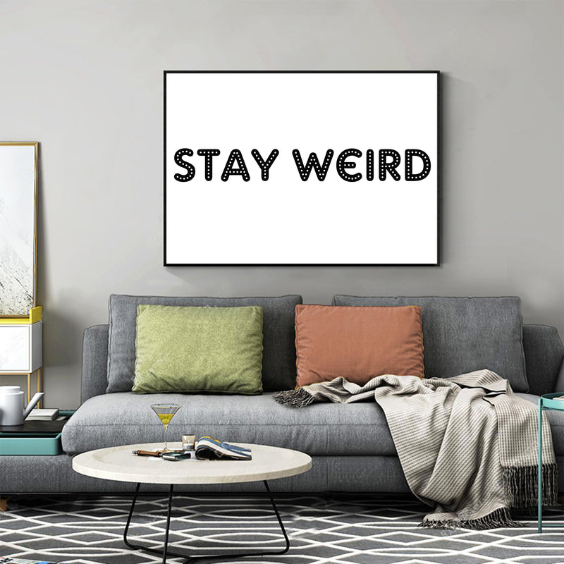 Stay Weird Canvas