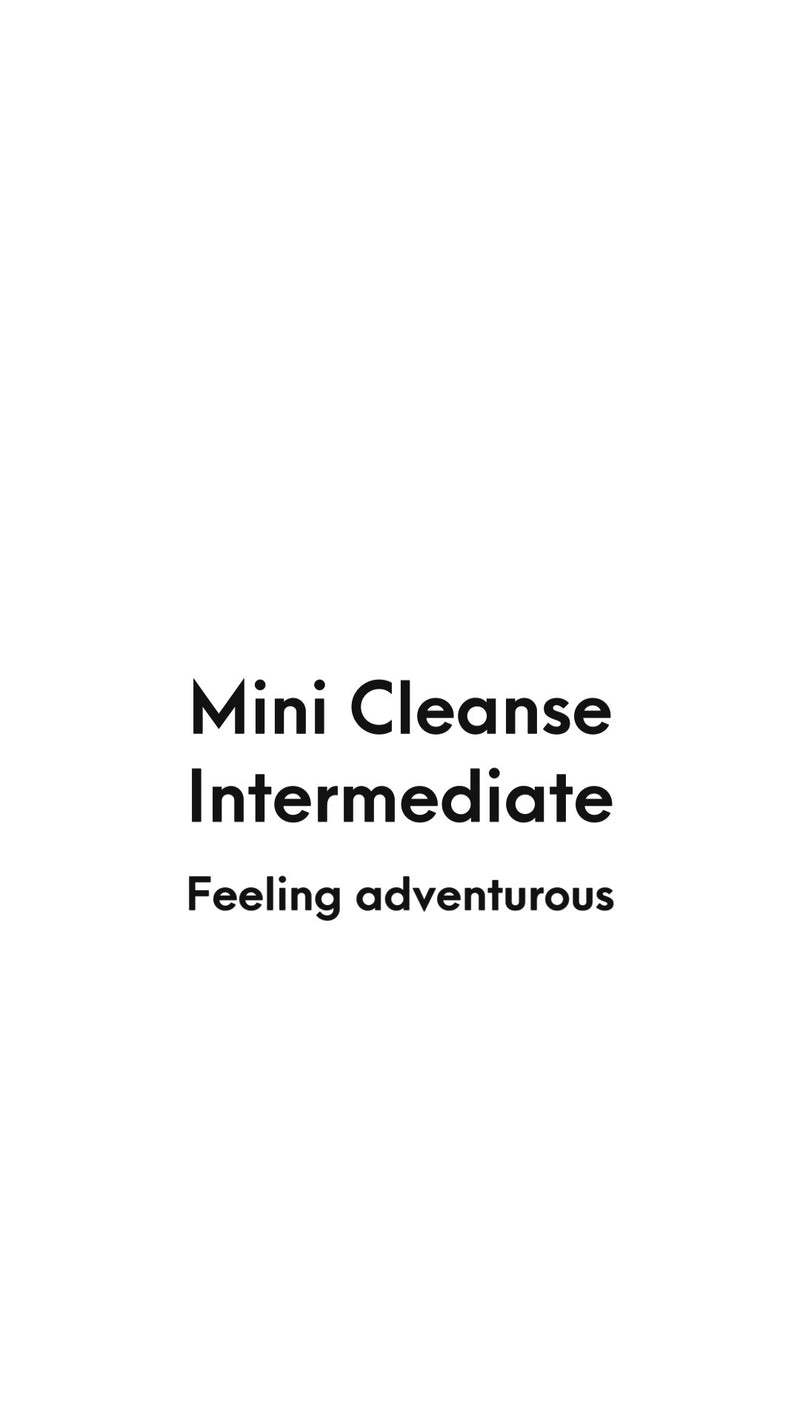 MINI CLEANSE - INTERMEDIATE