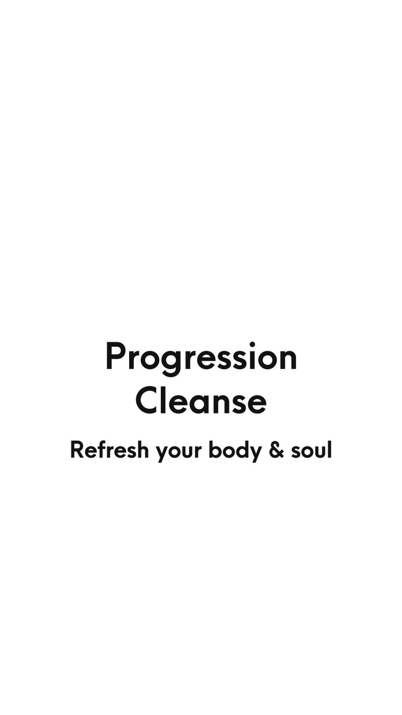 PROGRESSION CLEANSE