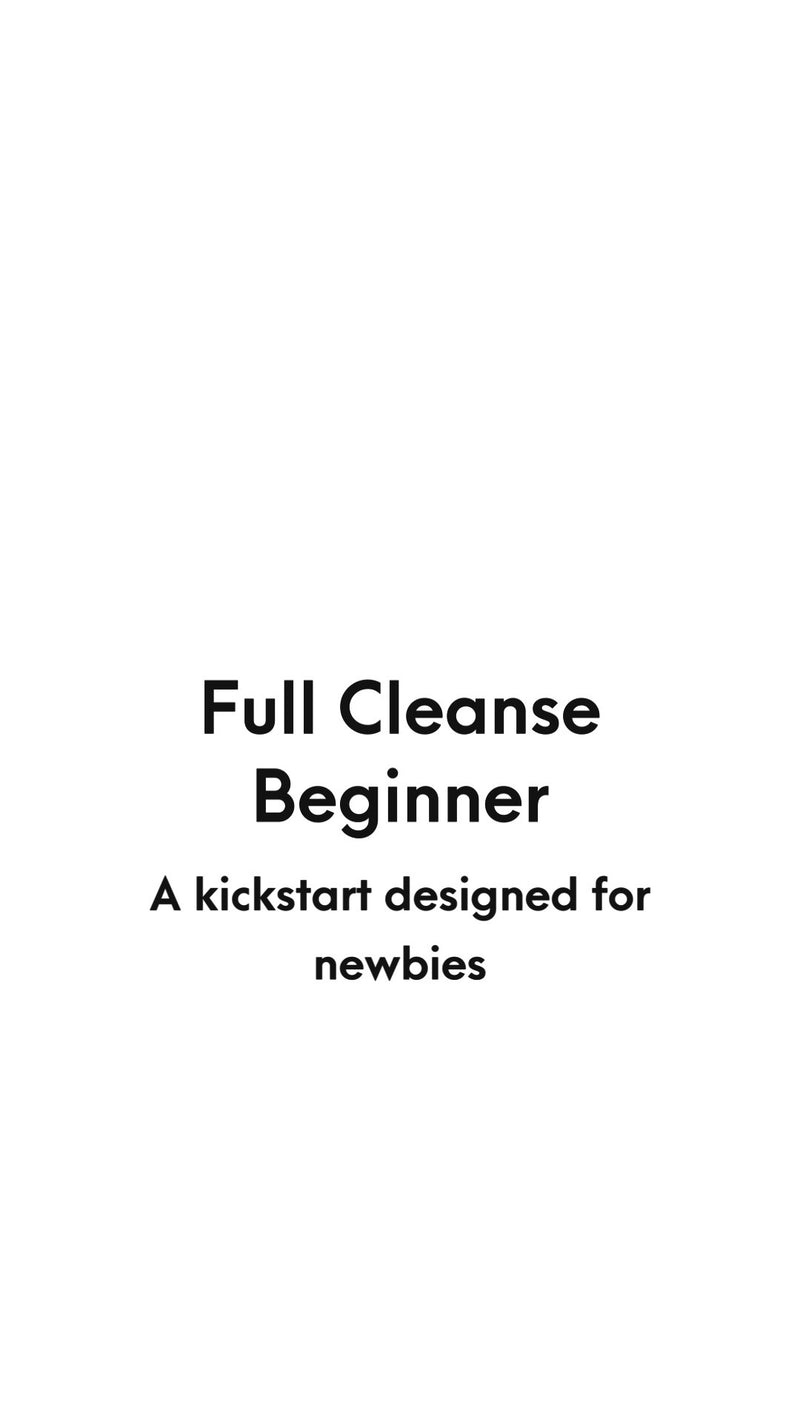FULL CLEANSE - BEGINNER