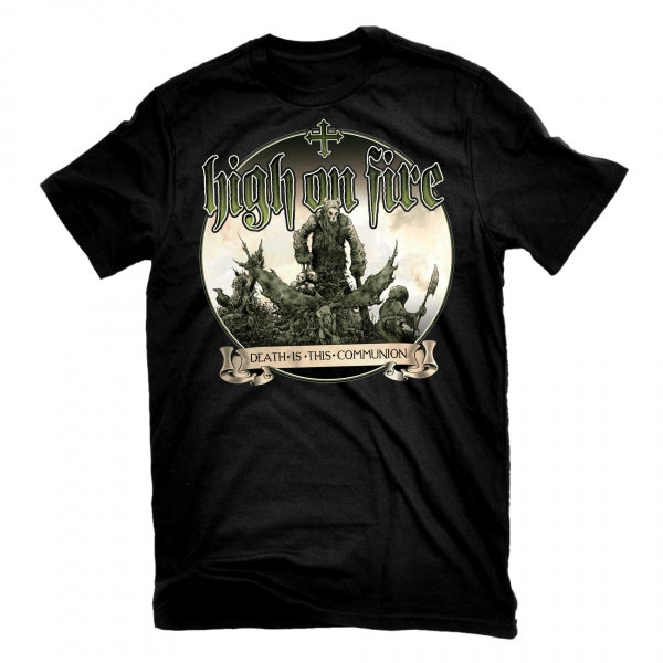 High On Fire - Death Is This Communion T-Shirt