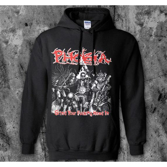 Phobia - Grind Your Fucking Head In Hoodie Sweatshirt