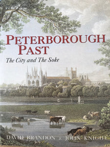 Peterborough Past -The City and the Soke by David Brandon & John Knight