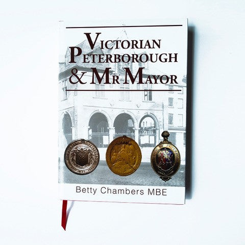 Victorian Peterborough & Mr Mayor: Betty Chambers MBE