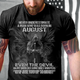Never Underestimate A Man Who Was Born In August Even The Devil T-Shirt