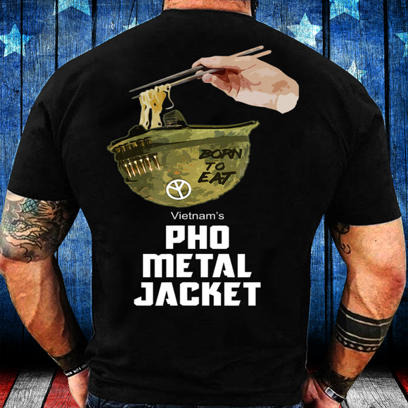Vietnam Veterans Shirt Pho Metal Jacket T-Shirt