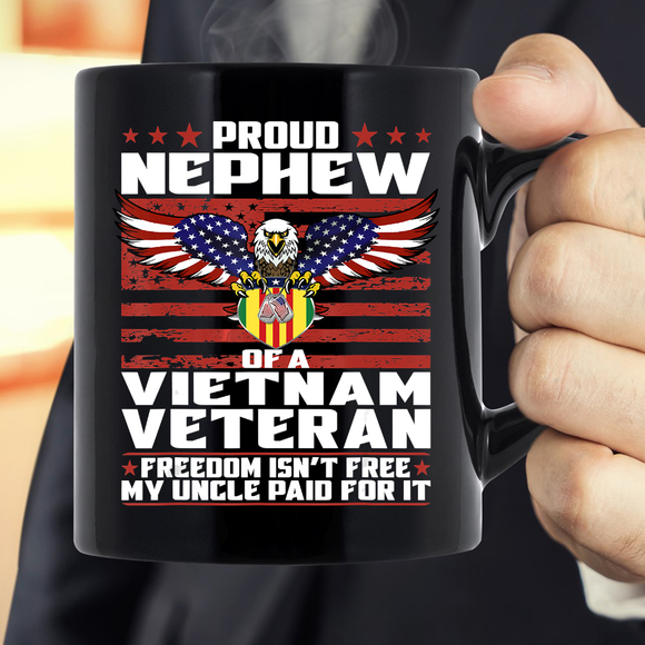 Freedom Isn'T Free - Proud Nephew Of A Vietnam Veteran Gift Mug