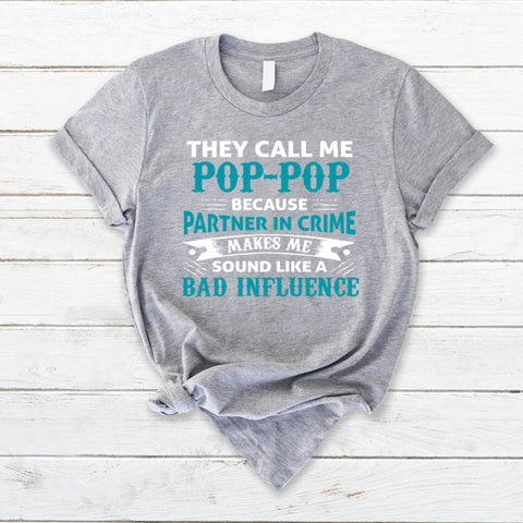 They Call Me Pop Pop Partner In Crime   Bad Infuence