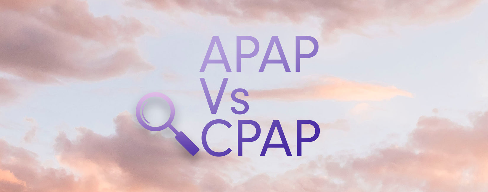 APAP vs CPAP: Which One Should You Choose?