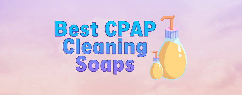 Best Soap For Cleaning CPAP Equipment