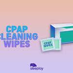 CPAP Cleaning Wipes: Everything You Need To Know