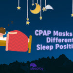 Types of CPAP Masks for Different Sleep Positions