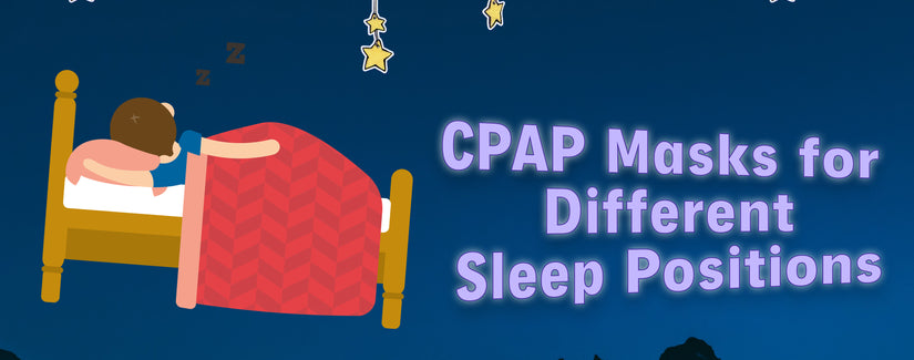 CPAP Mask Types for Different Sleep Positions