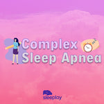 Complex Sleep Apnea