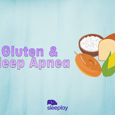 Gluten And Sleep Apnea