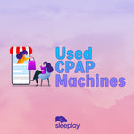 Used CPAP Machines: Are They Worth Your Money?
