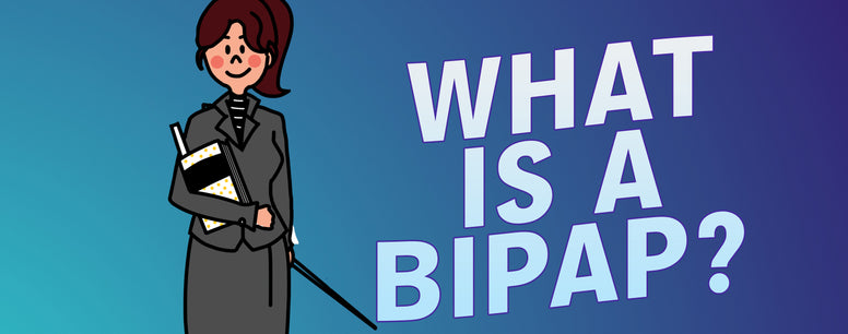 What Is A BiPAP Machine?