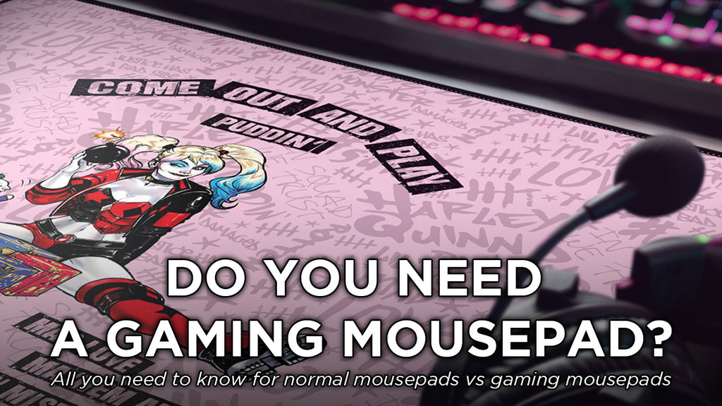 Do you need a gaming mousepad?