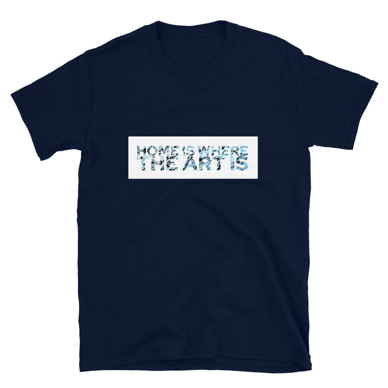 HOME IS WHERE THE ART IS UNISEX T-SHIRT