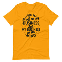 Mind On My Business Short-Sleeve Unisex T-Shirt (black text)