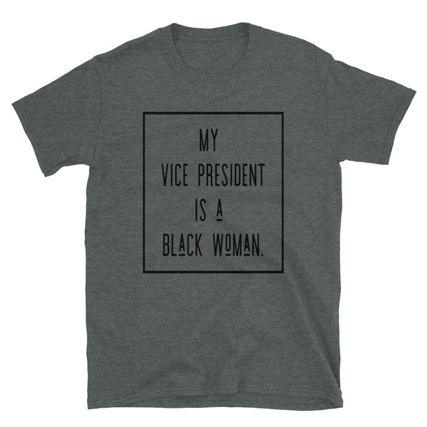 My VP Is a Black Woman Short-Sleeve Unisex T-Shirt (black text - framed)