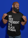 My VP is a Black Woman Short-Sleeve Unisex T-Shirt (white text)
