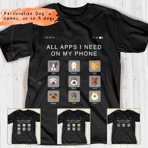 All apps I need on my phone Tshirt for Dog lover APDM127