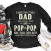 I have two titles Dad and Papa Personalized Children and Grandchildren names T-shirt APGP009